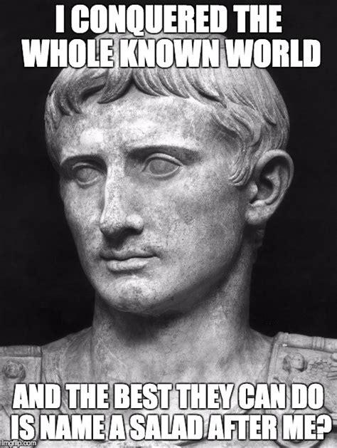 Julius Caesar Memes - indignant caesar imgflip