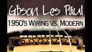 Gibson Les Paul  1950s Wiring Vs  Modern