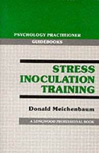 Stress Inoculation Training  Psychology Practitioner
