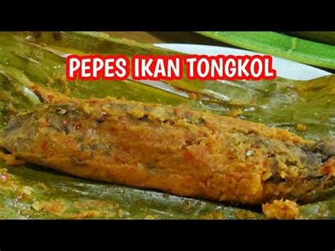 resep pepes ikan tongkol ala dhasilfa raditya youtube