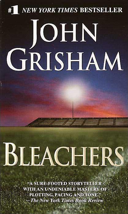 Read, Write, Repeat Book Review Bleachers By John Grisham