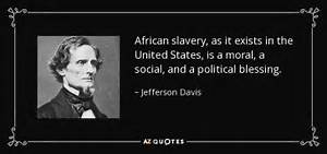 Jefferson Davis quote: African slavery, as it exists in ...