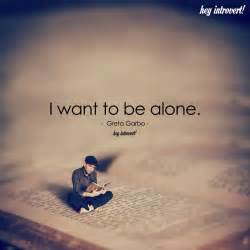 I Want To Be Alone  The Minds Journal