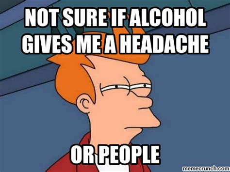 Alcholic Meme - alcohol memes 28 images alcohol drinking quotes like success alcohol meme memes weekend