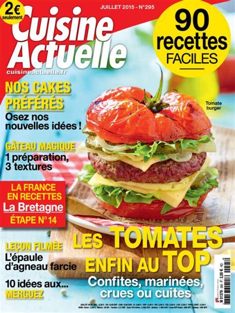cuisines actuelles cuisine actuelle n 295 juillet 2015 pdf magazines archive