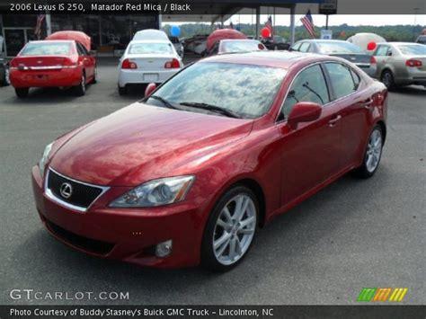 lexus is 250 red interior matador red mica 2006 lexus is 250 black interior