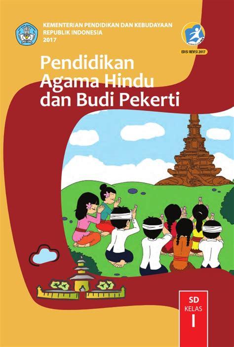 Silabus pendidikan agama hindu dan budi pekerti (pahbp) kurikulum 2013 21 alokasi waktu 7 x 4 jp sumber belajar  buku paket agama hindu. Buku Paket Kelas 1 Sd Kurikulum 2013 - Guru Ilmu Sosial