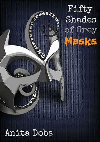 fifty shades  grey masks   anita dobs