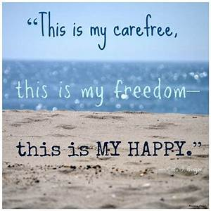 This is my care... Freedom At Sea Quotes