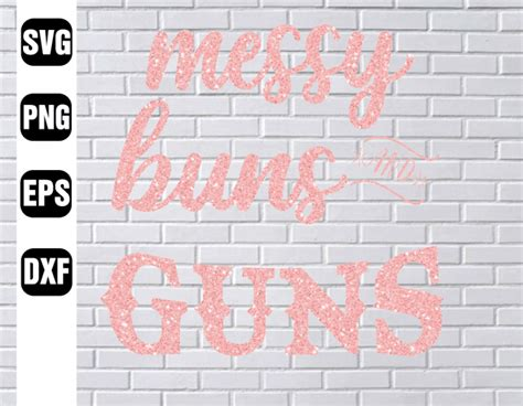 Check spelling or type a new query. Messy Buns And Guns,Gun Girl svg,Messy girl,Strong girl ...