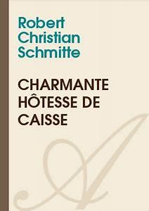 Hotesse De Caisse Lyon : charmante h tesse de caisse robert christian schmitte ~ Dailycaller-alerts.com Idées de Décoration