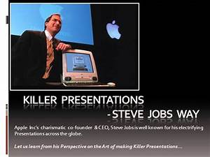 steve jobs powerpoint template - art of making presentations steve jobs way authorstream
