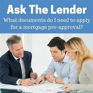 documents needed for mortgage pre approval the sold With documents needed for pre approval for mortgage