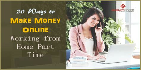 Make Money Home : 20 Ways To Make Money Online Working From Home Part Time