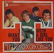 """Troggs sang """"With A Girl Like You"""" in 1966. 