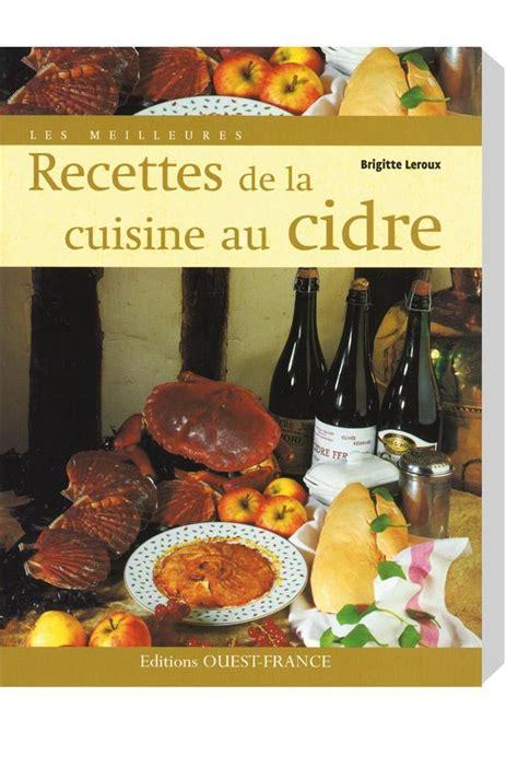 meilleures recettes de cuisine livre les meilleures recettes de la cuisine au cidre tom press
