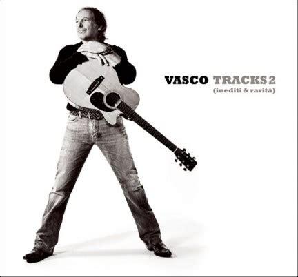 La Compagnia Vasco Testo by Vasco Tutti I Testi Di Tracks 2
