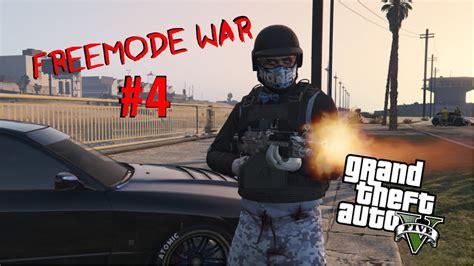 (gta 5 Online) Freemode War #4