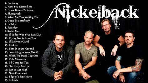 best nickelback songs nickelback s greatest hits the best of nickelback