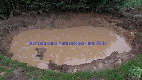 Teich Abdichten Ohne Folie by Der Bau Eines Naturteiches Ohne Folie