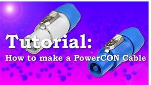 How To Make A Powercon Cable