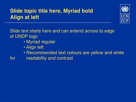 ppt title slide use 32 pt myriad bold align left undp logo must appear on all slides