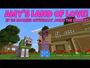 Amy39s Land Of Love Ep58 Boomer Officially Joins The