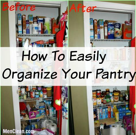 How To Easily Organize Your Pantry Mencleancom