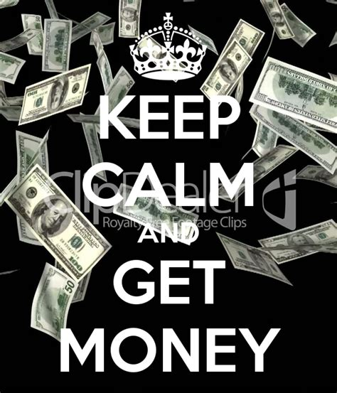 Keep Calm And Get Money Poster  Shizrd  Keep Calmomatic. Meeting Individual Needs Car Insurance Quick. Effective Contract Management. Cheap Car Insurance Low Deposit. Lawyers For Discrimination What Is Iso System. Pages Newsletter Template Guidance Tax Relief. Sales And Marketing Degrees Does Detox Work. Lamar University Accreditation. Sql Server 2008 Transaction Log Full