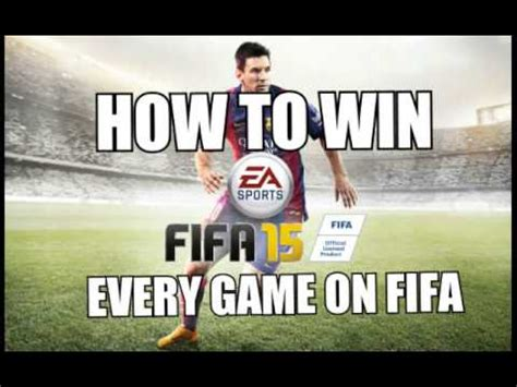How To Win Every Game In Fifa 15!  Youtube