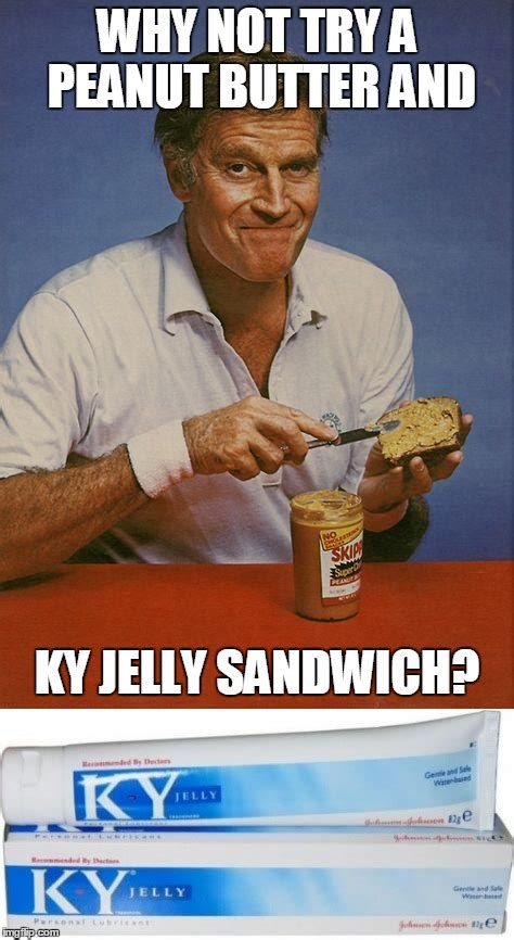 Ky Jelly Meme - ky jelly meme 100 images mom messages edit where is the ky jelly at l can t find the dank