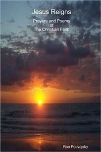 Jesus Reigns Prayers and Poems of the Christian Faith by ...