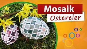 Mosaik Selbst Gestalten : mosaik ostereier selber basteln ostereier gestalten ~ Articles-book.com Haus und Dekorationen