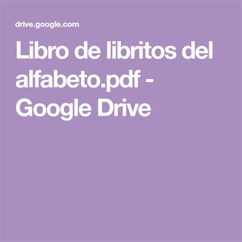Convierte un arcfhivo pdf a un documento word gracias a google drive. Libro de libritos del alfabeto.pdf - Google Drive | Libro del alfabeto, Alfabeto, Libros