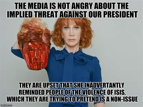 Kathy Griffin Memes - image tagged in kathy griffin tolerance imgflip