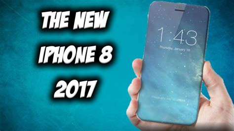new iphone coming out the new iphone 8 coming out in 2017