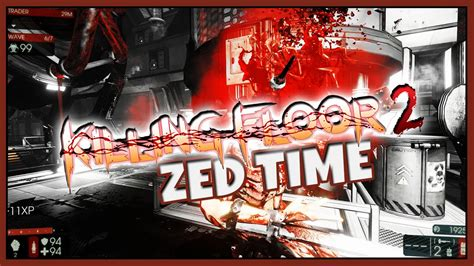 killing floor 2 zed time killing floor 2 head slicing quot zed time quot slow motion compilation youtube