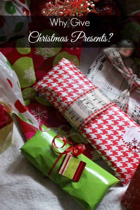 why give christmas presents practical stewardship