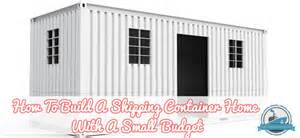 how to build a house how to build a shipping container home with a small budget container home plans