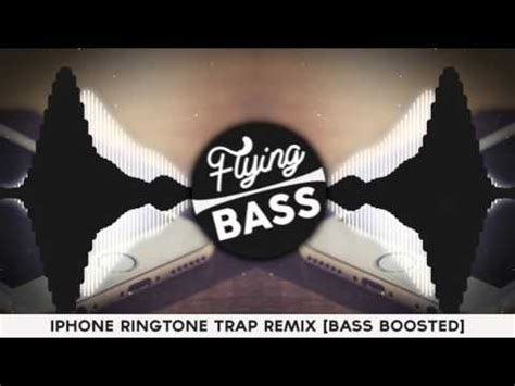 iphone ringtone trap remix iphone ringtone trap remix bass boosted youtube Iphon