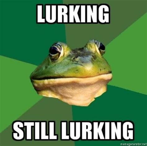 Lurking Meme - image 38793 foul bachelor frog know your meme