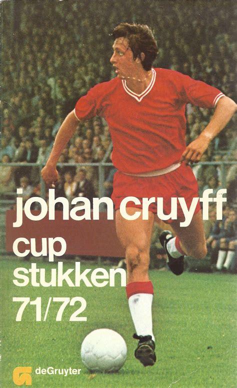 Johan cruijff foundation announced in on their site: Johan Cruijff Cup Stukken 71/72 - voetbalhelden ...