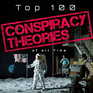 Top 100 Conspiracy Theories of All Time | Truth Control