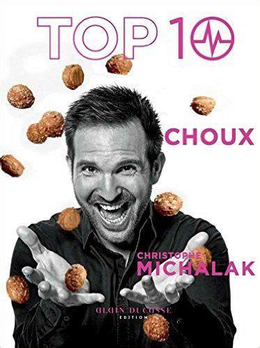 livre cuisine michalak amazon fr top 10 choux by christophe michalak