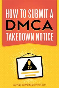 How To Submit A DMCA Takedown Notice Social Media Examiner