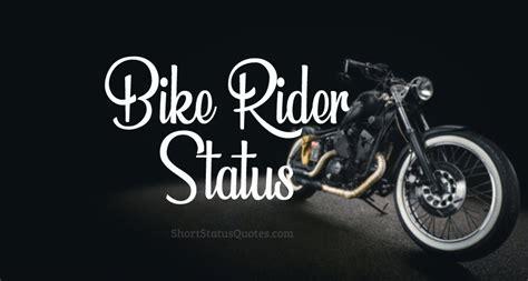 bike status captions short quotes  bike riders