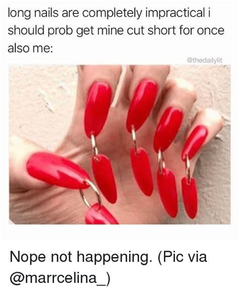 Meme Nails - 25 best memes about long nails long nails memes