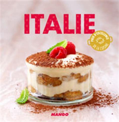 livre de cuisine italienne italie la cuisine italienne 90 recettes écrites par