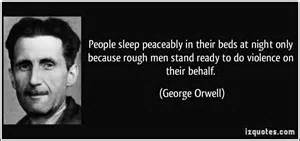 people sleep peaceably in their beds at night only because