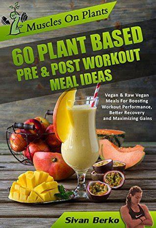 vegan bodybuilding muscles  plants  pre post